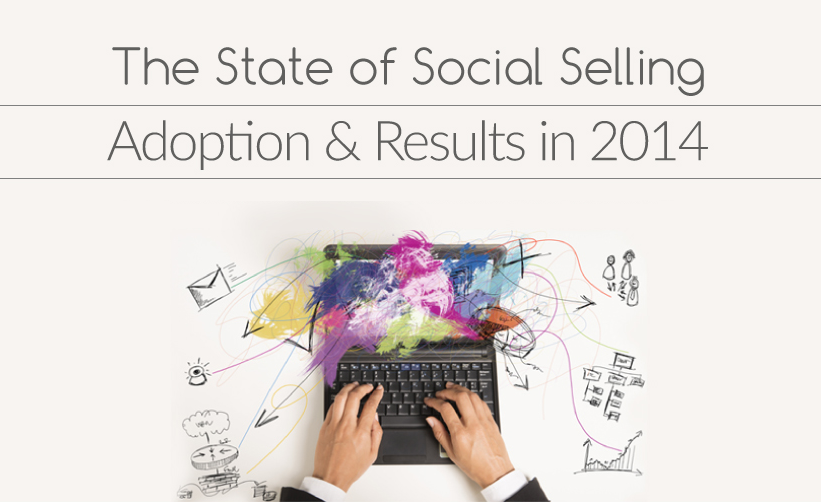 The Landscape of Social Selling - Adoptions, Trends and results in 2014 #SocialMedia #Infographic #marketing