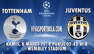 Prediksi Tottenham Hotspur vs Juventus 8 Maret 2018