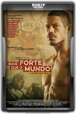 Mais Forte que o Mundo - A História de José Aldo Torrent