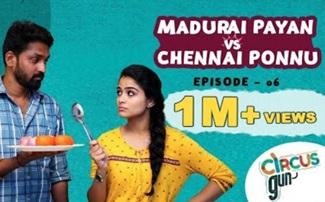 Madurai Payan vs Chennai Ponnu | Episode 06 | Tamil Series | Circus Gun