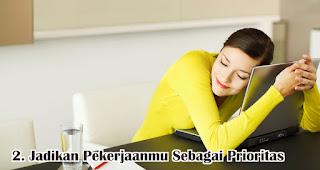 Jadikan Pekerjaanmu Sebagai Prioritas Yang Utama merupakan salah satu tips ampuh untuk atasi rasa malas setelah libur lebaran