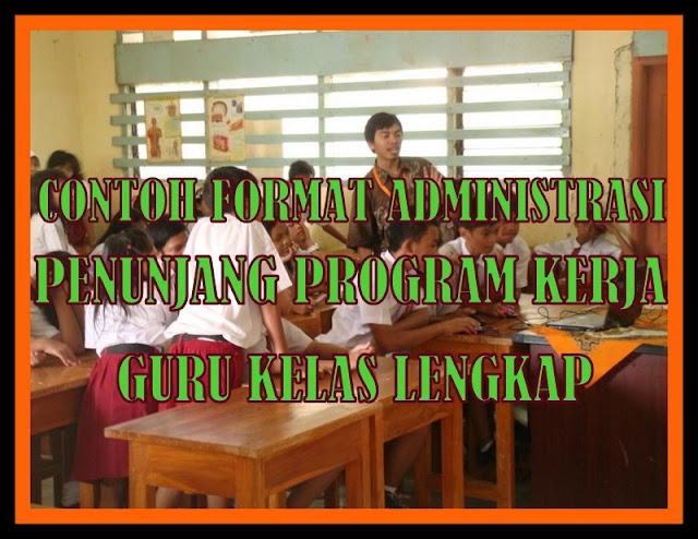 Contoh Format Administrasi Penunjang Program Kerja Guru Kelas Lengkap