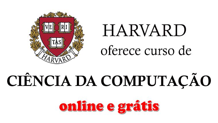 Harvard oferece curso de Ciência da Computação - online e gratuito