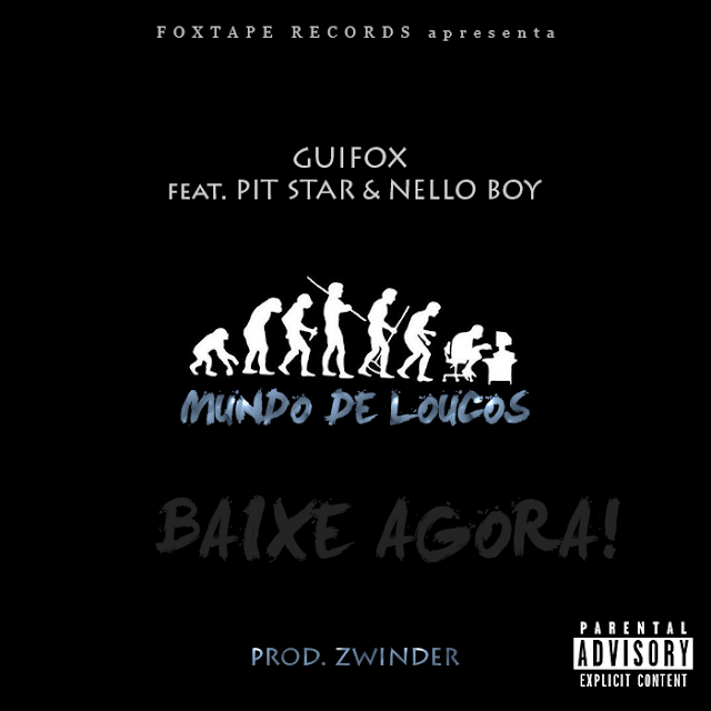Mensagem anteriorPróxima mensagemVoltar para as mensagens Guifox - Mundo de Loucos (feat. Pit Star & Nello Boy)
