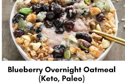 BLUEBERRY OVERNIGHT OATMEAL (KETO, PALEO OPTION)