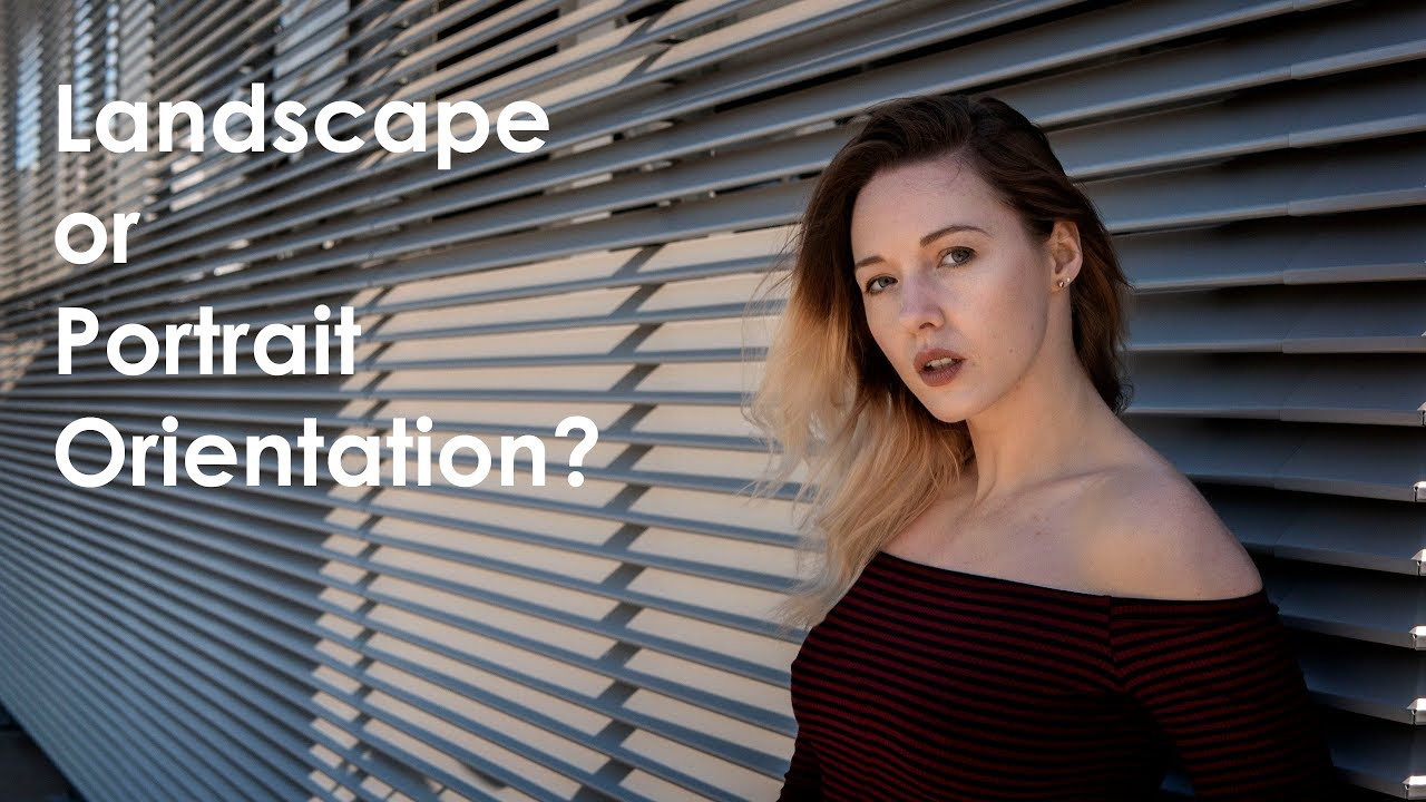 6 Reasons Why You Should Nearly Always Take Portraits In Landscape Orientation