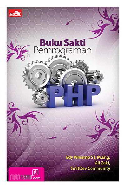 Buku Sakti Pemrograman PHP Penulis Edy Winarno ST. dkk
