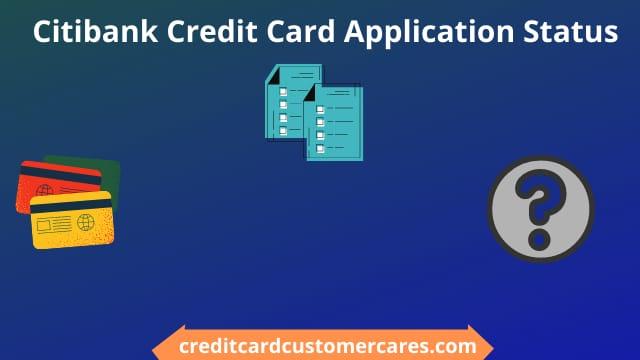 Citibank Credit Card Application Status