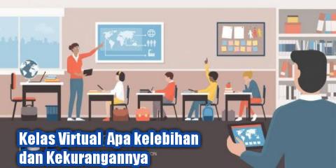 Kelas Virtual  Apa kelebihan dan Kekurangannya