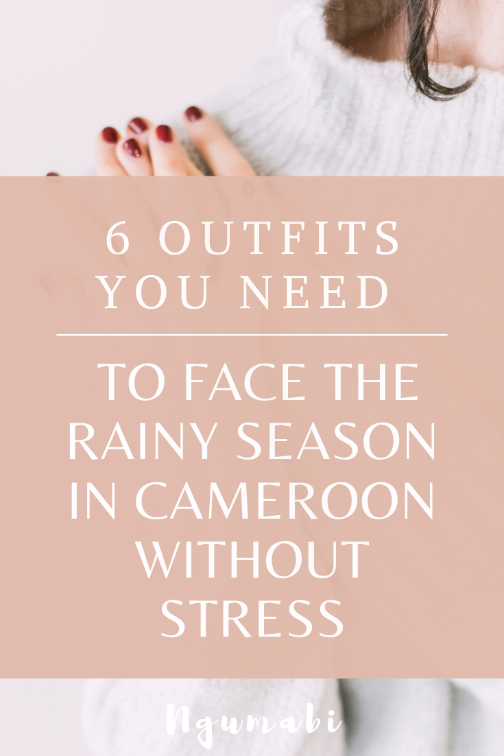 6 Outfits You Need To Face The Rainy Season In Cameroon Without Stress