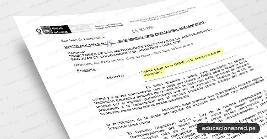 OFICIO MÚLTIPLE N° 14-2018-MINEDU-VMGI-DRELM-UGEL.05/EQUIP.CONT - Sobre pago de la ONPE a I.E. como centro de votación - www.ugel05.gob.pe