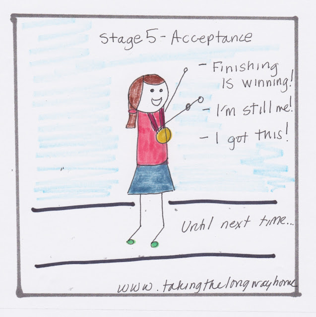 stage 5: acceptance. finishing is winning! I'm still me! I got this!