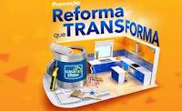 Promoção Reforma que Transforma Casa Show promocaocasashow.com.br