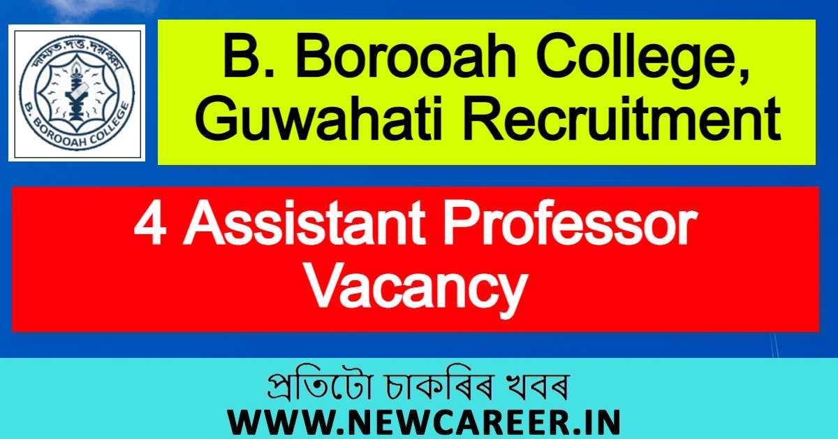 B. Borooah College, Guwahati Recruitment 2020 : Apply For 4 Assistant Professor Vacancy