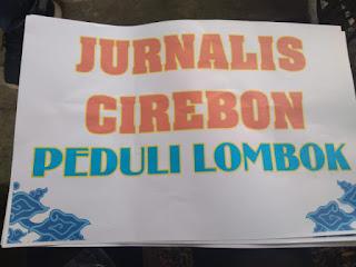 Jurnalis Cirebon Galang Dana Untuk Gempa Lombok