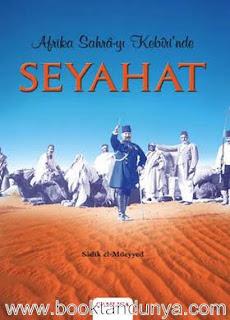 Sadık El-Müeyyed - Afrika Sahra-yı Kebiri'nde Seyahat