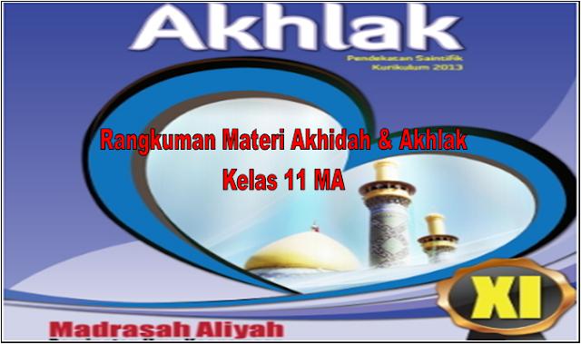 Rangkuman Materi Akidah Akhlak Kurikulum 2013 Kelas 11 MA
