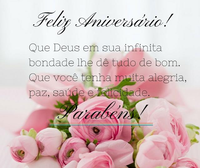Feliz Aniversário!  Que Deus em sua infinita bondade lhe dê tudo de bom, Mensagens de Feliz Aniversário, Mensagem de Aniversário