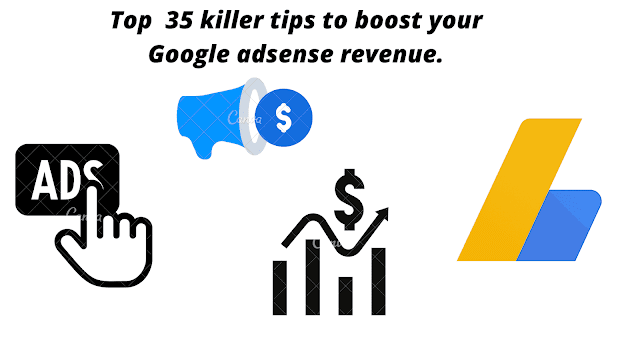Top  35 killer tips to boost your Google adsense revenue.