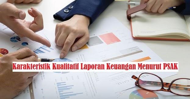 Karakteristik Kualitatif Laporan Keuangan Menurut Psak
