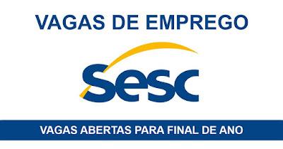 SESC abre milhares de vagas para final de ano - Envie seu Currículo