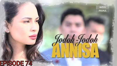 Tonton Drama Jodoh-Jodoh Annisa Episod 74