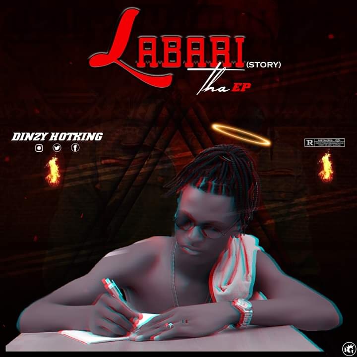 [Extended play] Dinxy Hotking - Labari (story) the EP #Arewapublisize