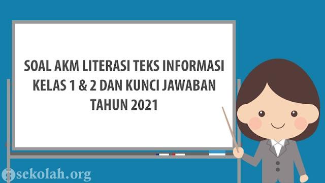 Soal AKM Literasi Teks Informasi Kelas 1 & 2 Beserta Jawaban Tahun 2021
