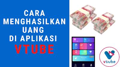 Cara Menghasilkan Uang di Aplikasi Vtube Terbaru