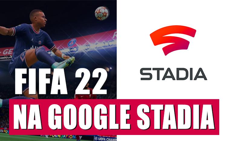 fifa 22 google stadia