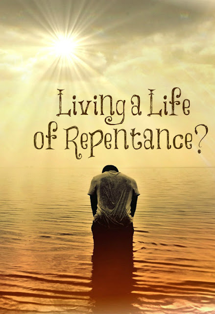 Living a Life of Repentance?