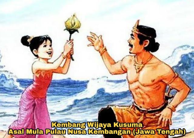 Kisah Kembang Wijaya Kusuma – Legenda Pulau Nusa Kembangan