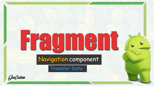 شرح كيفية تمرير البيانات عن طريق الرسم في الاندرويد ستوديو - Fragment Graph بالعربي