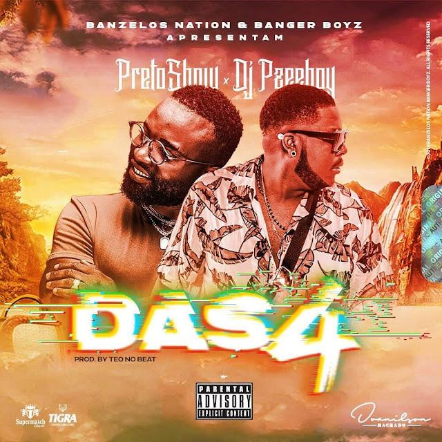 Preto Show X Dj Pzee Boy - Das 4 (Afro House) (Prod. Teo No Beat) Download Mp3