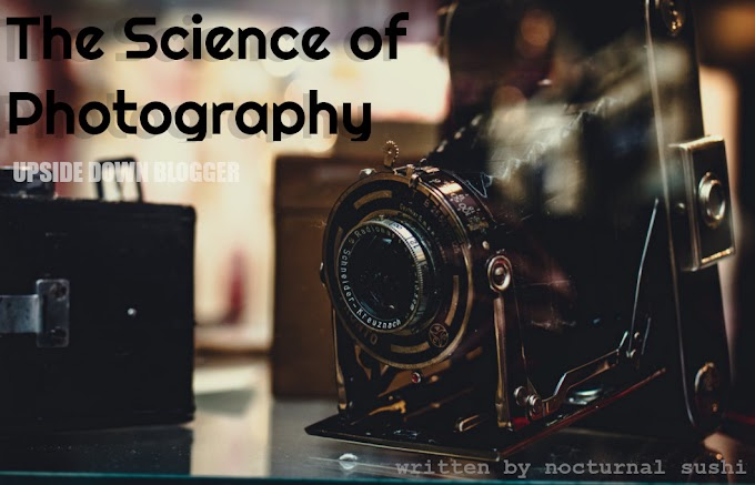 "The Science Behind Photography - It isn't ""Just a click"" [ Behind the Scenes of the Camera]"