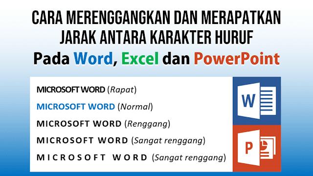 Cara Merenggangkan Jarak antar Huruf pada Word dan PowerPoint