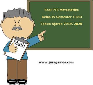 Contoh Soal PTS / UTS Matematika Kelas 4 Semester 1 K13 Tahun 2019/2020