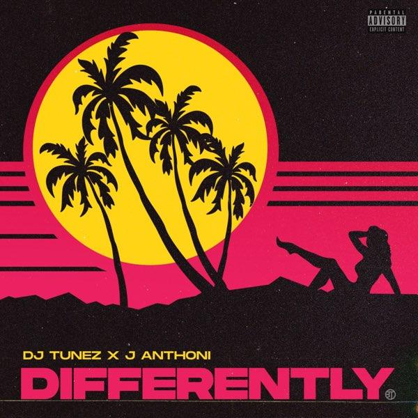 "DJ Tunez x J Anthoni – ""Differently"" #Arewapublisize"