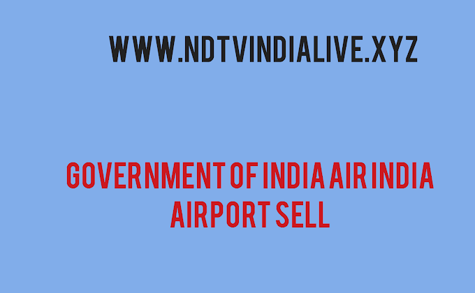 Government of India Air India airport sell