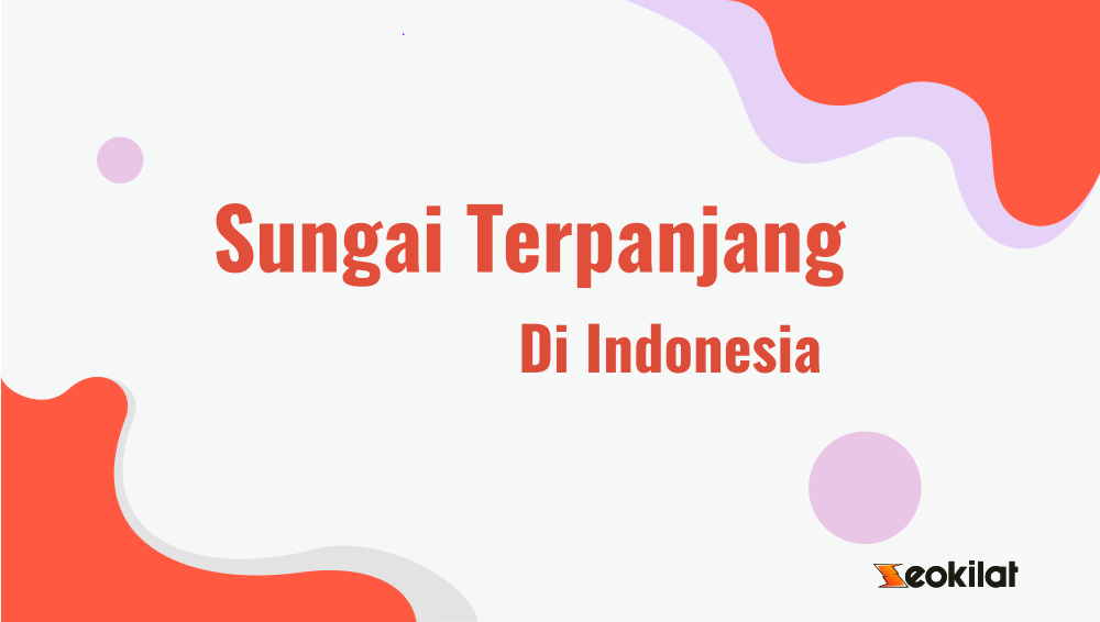 Sungai Terpanjang di Indonesia adalah Sungai
