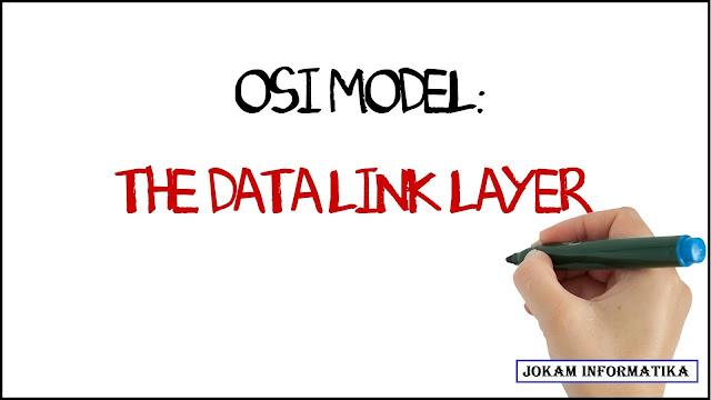 Data Link Layer : Pengertian, Ciri-Ciri Dan Fungsinya - JOKAM INFORMATIKA