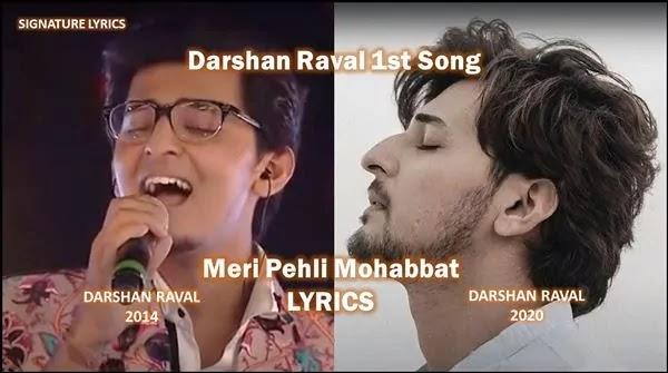 Meri Pehli Mohabbat Lyrics-Darshan Raval First song