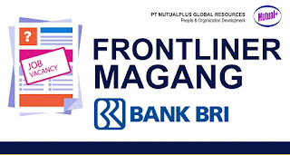 Loker Kudus Rekrutment Frontliner (Magang) PT Bank Rakyat Indonesia, Tbk Cabang Kudus via PT. Mutualplus Global Resources