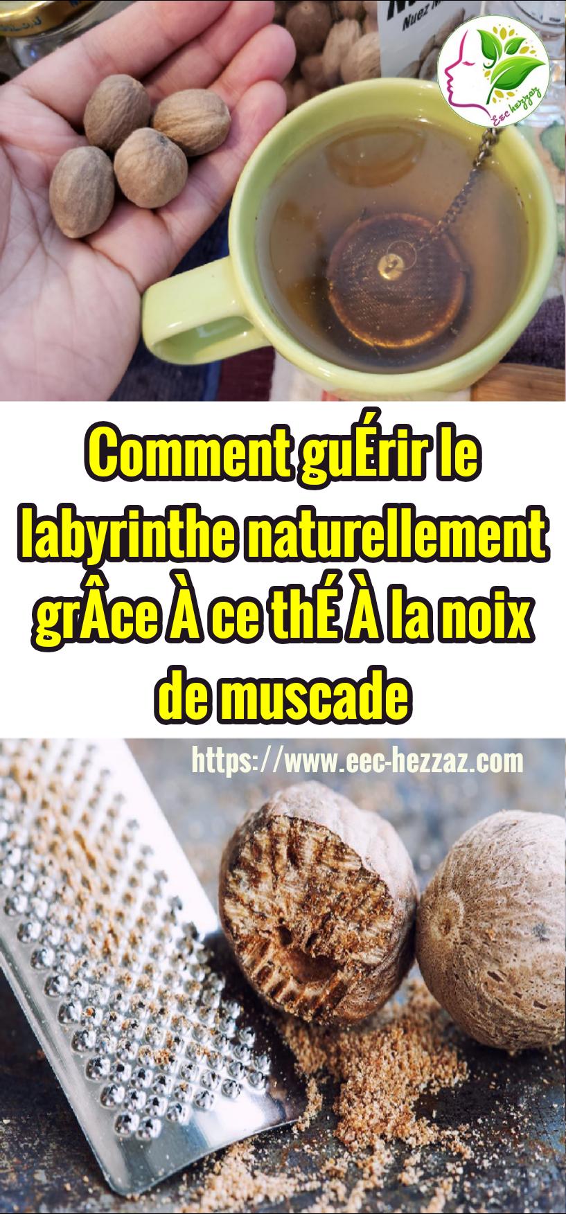 Comment guérir le labyrinthe naturellement grâce à ce thé à la noix de muscade