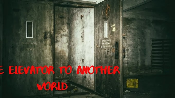 Elevator ritual:An elevator to another world