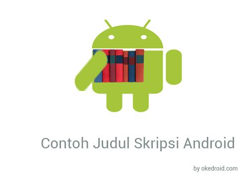 30 Contoh Daftar Referensi Judul Skripsi Berbasis Android