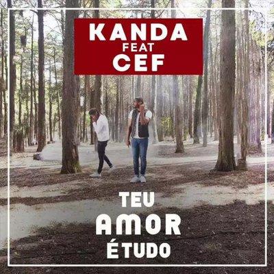 Kanda ft. Cef - Teu Amor É Tudo (Zouk) (Prod. Mad Super Star)