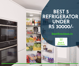Best 5 refrigerator under Rs 30000 in india 2020