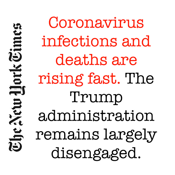 Coronavirus infections and deaths are rising fast. The Trump administration remains largely disengaged. — The New York Times