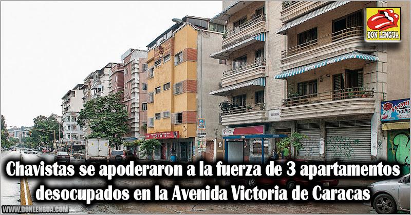 Chavistas se apoderaron a la fuerza de 3 apartamentos vacíos en la Avenida Victoria de Caracas